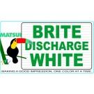 """Matsui BRITE Discharge """"SUPER"""" WHITE"""