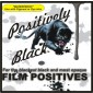 Positively Black™ PREMIUM Inkjet FILM (Waterproof) *TAKE ANOTHER 10% OFF*