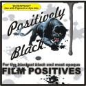 Positively Black™ PREMIUM Inkjet FILM (Waterproof) *TAKE EXTRA 10% OFF*